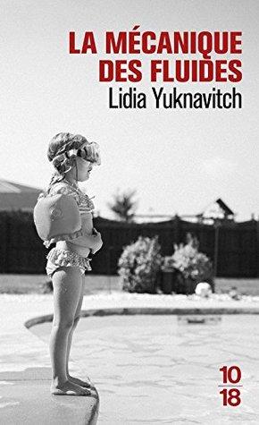 La Mécanique des Fluides by Lidia Yuknavitch