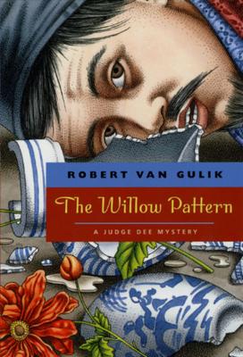 The Willow Pattern: A Judge Dee Mystery by Robert Van Gulik