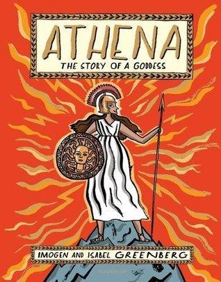 Athena: The Story of a Goddess by Isabel Greenberg, Imogen Greenberg