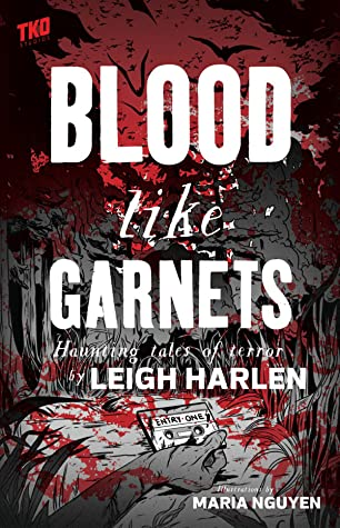 Blood Like Garnets by Sebastian Girner, Leigh Harlen, Maria Nguyen