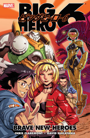 Big Hero 6: Brave New Heroes by David Nakayama, Chris Claremont