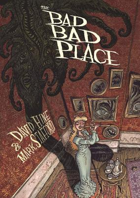 The Bad Bad Place by Mark Stafford, David Hine