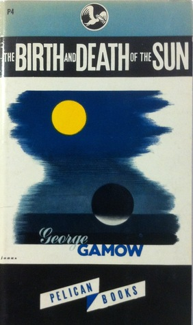 The Birth and Death of the Sun by George Gamow