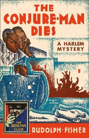 The Conjure-Man Dies: A Harlem Mystery: A Detective Story Club Classic Crime Novel (The Detective Club) by Rudolph Fisher, Stanley Ellin