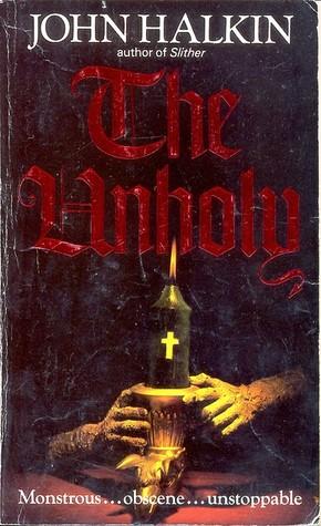 The Unholy by John Halkin