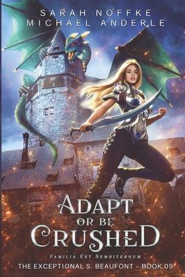 Adapt Or Be Crushed by Sarah Noffke, Michael Anderle