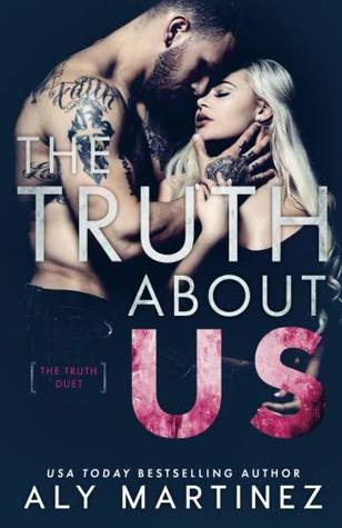 The Truth About Us by Aly Martinez