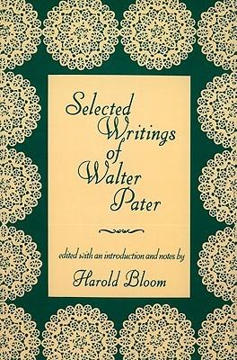 Selected Writings by Harold Bloom, Walter Pater