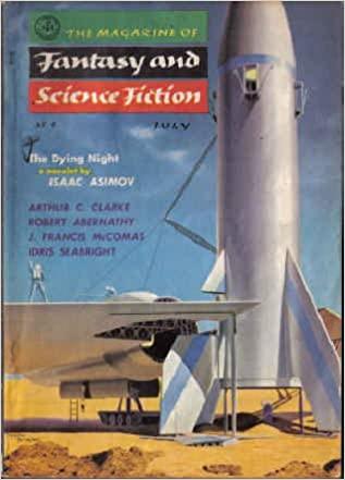 The Magazine of Fantasy and Science Fiction, July 1956 by Robert Abernathy, Anthony Boucher, Idris Seabright, Margaret St. Clair, Isaac Asimov, Arthur C. Clarke, J. Francis McComas