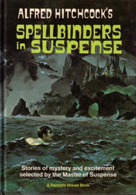 Alfred Hitchcock's Spellbinders in Suspense by Robert Bloch, Alfred Hitchcock, Roald Dahl, Daphne du Maurier, Richard Connell