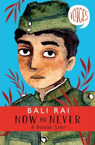 Now or Never: A Dunkirk Story by Bali Rai