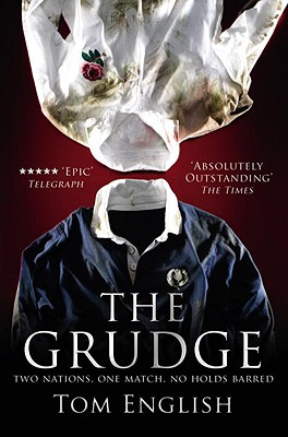The Grudge: Two Nations, One Match, No Holds Barred by Tom English