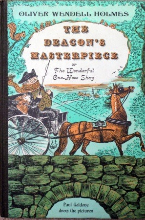 The Deacon's Masterpiece or the Wonderful One-Hoss Shay by Oliver Wendell Holmes Sr., Paul Galdone