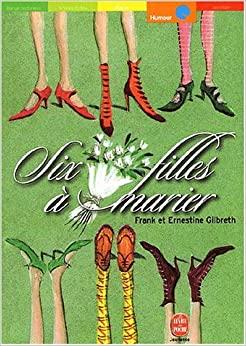 Six filles à marier by Ernestine Gilbreth Carey, Frank B. Gilbreth Jr.