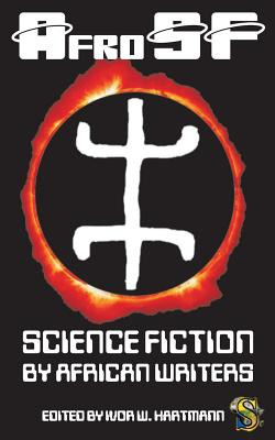 Afrosf: Science Fiction by African Writers by Sarah Lotz, Nnedi Okorafor