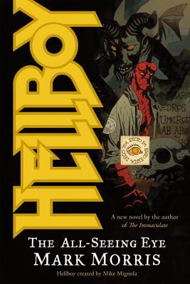 Hellboy: The All-Seeing Eye by Mark Morris