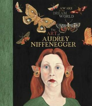 Awake in the Dream World: The Art of Audrey Niffenegger by Mark Pascale, Susan Fisher Sterling, Krystyna Wasserman, Audrey Niffenegger