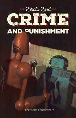 CRIME AND PUNISHMENT read and understood by robots: World Classics translated and brought to you by machines by Fyodor Dostoevsky, Dmitry Glukhovsky