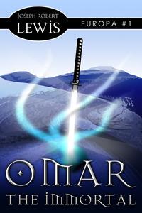Omar the Immortal by Joseph Robert Lewis