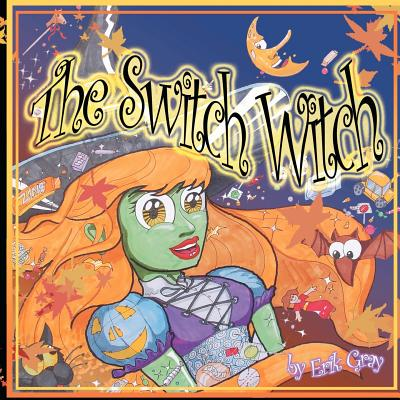The Switch Witch by Erik Gray