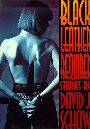 Black Leather Required by David J. Schow, John Farris