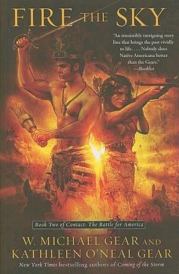 Fire the Sky by Kathleen O'Neal Gear, W. Michael Gear