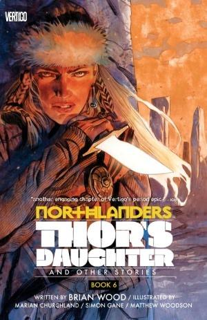 Northlanders, Vol. 6: Thor's Daughter by Marian Churchland, Simon Gane, Matthew Woodson, Brian Wood