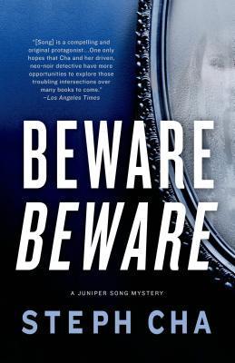 Beware Beware: A Juniper Song Mystery by Steph Cha