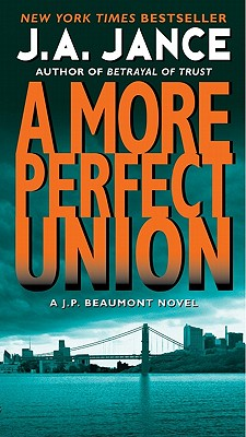 A More Perfect Union by J. A. Jance