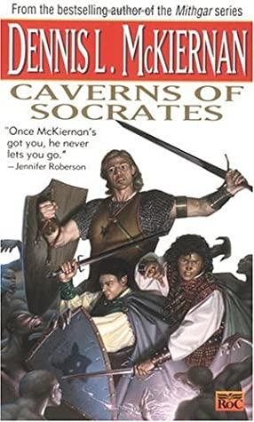 Caverns of Socrates by Dennis L. McKiernan