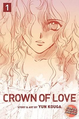 Crown of Love, Volume 1 by Yun Kouga