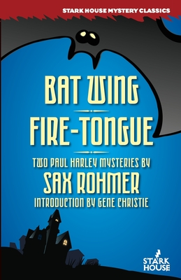 Bat Wing / Fire-Tongue by Sax Rohmer