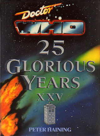Doctor Who: 25 Glorious Years by Peter Haining