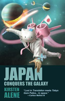 Japan Conquers the Galaxy by Kirsten Alene