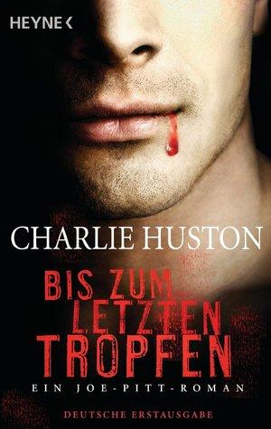 Bis zum letzten Tropfen by Charlie Huston