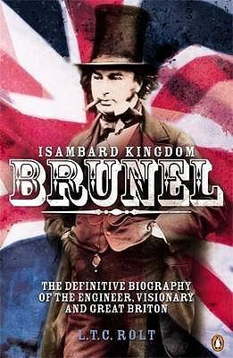 Isambard Kingdom Brunel by Angus Buchanan, L.T.C. Rolt
