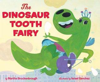 The Dinosaur Tooth Fairy by Martha Brockenbrough