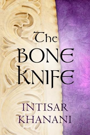 The Bone Knife by Intisar Khanani