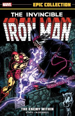 Iron Man Epic Collection Vol. 10: The Enemy Within by Dennis O'Neil, Carmine Infantino, Paul Smith, Roger McKenzie, Mike Vosburg, Jerry Bingham, Peter B. Gillis, Ralph Macchio
