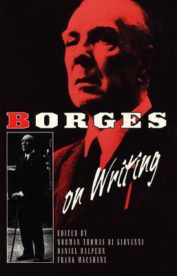 Borges on Writing by Frank MacShane, Jorge Luis Borges, Norman Thomas di Giovanni, Daniel Halpern