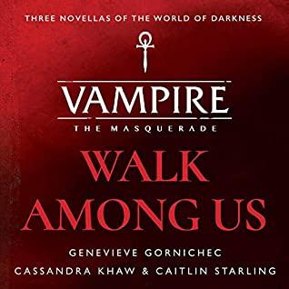 Walk Among Us by Genevieve Gornichec, Cassandra Khaw, Erika Ishii, Nell Kaplan, Caitlin Starling, Xe Sands