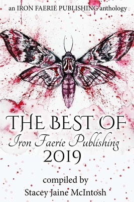 The Best of Iron Faerie Publishing 2019 by Beth W. Patterson, Cindar Harrell, Andra Dill