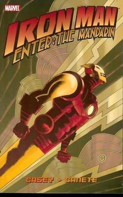 Iron Man: Enter The Mandarin by Joe Casey, Eric Canete