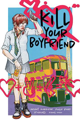 Kill Your Boyfriend by Philip Bond, D'Israeli, Grant Morrison, Daniel Vozzo