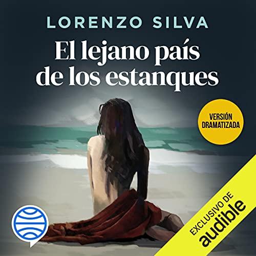 El lejano país de los estanques by Lorenzo Silva, Lorenzo Silva, Lorenzo Silva