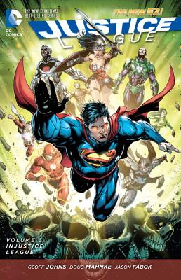 Justice League, Volume 6: Injustice League by Geoff Johns