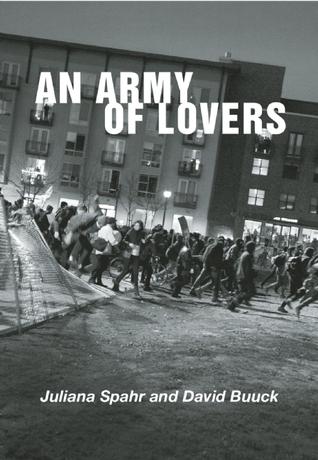 An Army of Lovers by Juliana Spahr, David Buuck