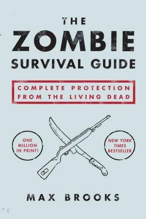 The Zombie Survival Guide: Complete Protection from the Living Dead by Max Werner, Max Brooks