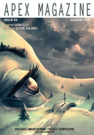 Apex Magazine Issue 63 (August 2014) by Alvaro Zinos-Amaro, Amanda Forrest, Foz Meadows, Bogi Takács, Cyril Rolando, John Moran, Sigrid Ellis, Nene Ormes, Erik Amundsen