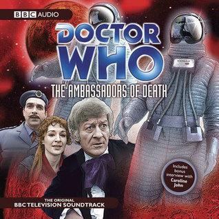 Doctor Who: The Ambassadors of Death (Classic TV Soundtrack) by Caroline John, Jon Pertwee, David Whitaker